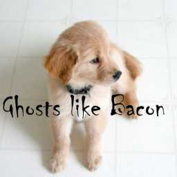 Ghosts like Bacon PART 20: Ghosts Like Puppies too